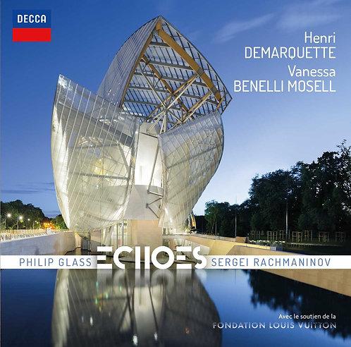 Echoes Henri Demarquette/Vanessa Benelli Mosell Philipp Glass-Sergei Rachmaninov