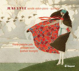 Jean Huré Sonate Violon-Piano, Quintette Marie-Josèphe Jude-Philippe Koch-Quatuo