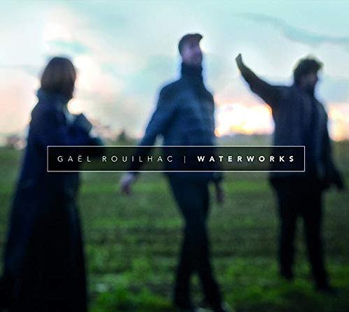 Gaël Rouilhac Waterworks