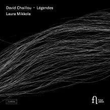 David CHAILLOU: Légendes. Laura Mikkola piano
