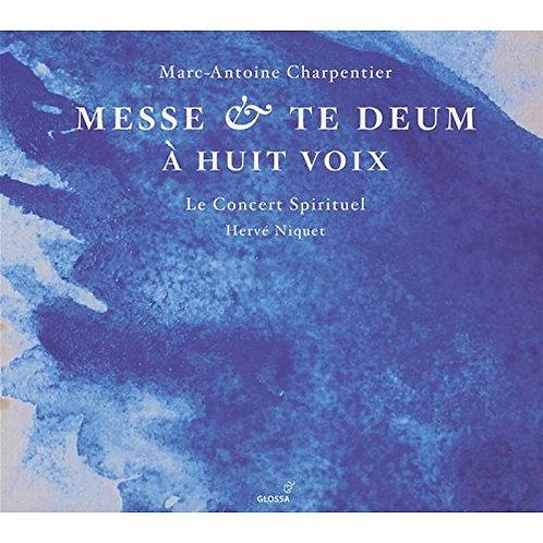 Charpentier Messe et Te Deum à 8 Voix hervé Niquet le Concert Spirituel