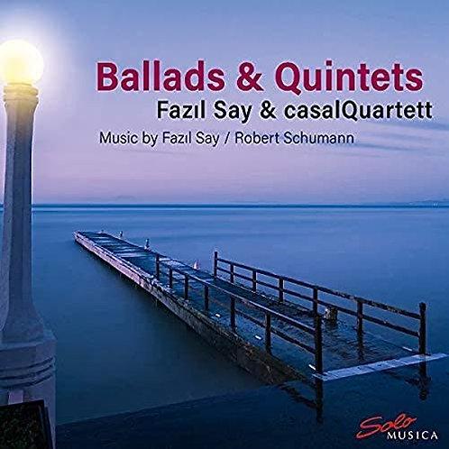 Fazil Say/Schumann Ballads & Quintets CasalQuartett