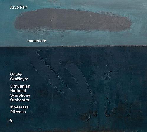 PÄRT: Lamentate Lithuanian National Symphony Orchestra