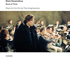 Eleni KARAINDROU - DUST OF TIME - MUSIC FOR