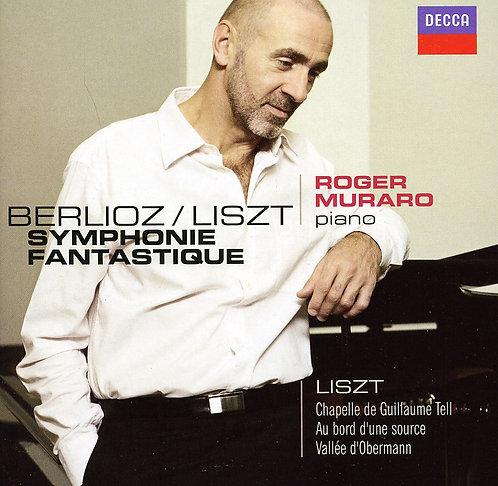Berlioz/Liszt Symphonie Fantastique Roger Muraro Piano