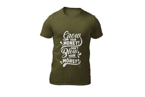 """Grow Your Money Don't Blow Your Money"" - Assorted Colors"