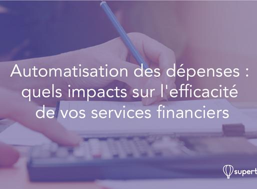 Automatisation des dépenses : quels impacts sur l'efficacité de vos services financiers