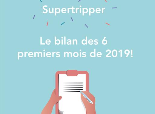 Bilan Supertripper : le premier semestre 2019 passé au crible !