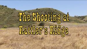 The Shooting at Rattler's Ridge ByStone Sharp