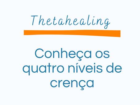 Trabalho de crenças - os 4 níveis de crenças do Thetahealing®
