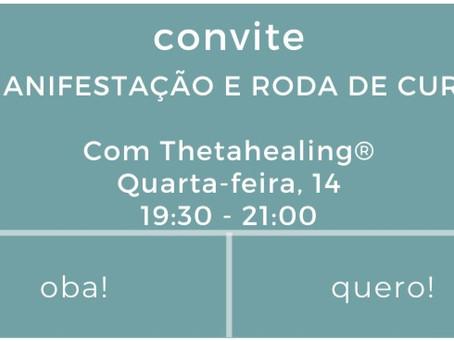 Manifestação e Roda de Cura com Thetahealing®