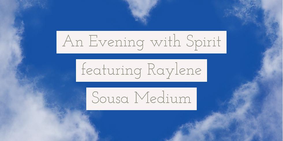 Evening with Spirit Featuring Raylene Sousa Medium