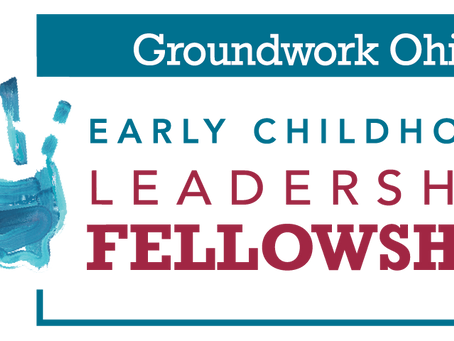 Groundwork Ohio Announces Members of 2021 Early Childhood Leadership Fellowship Cohort