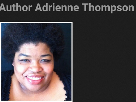 The Jill Scott of Black Authors: Best Selling Author, Ms. Adrienne Thompson