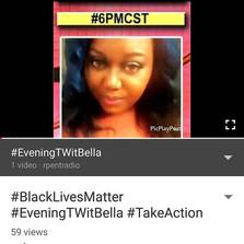 #BlackLivesMatter #EveningTWitBella #TakeAction