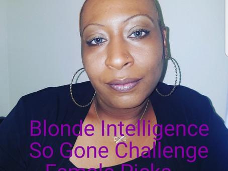 Blonde Intelligence's Female So Gone Challenge Picks