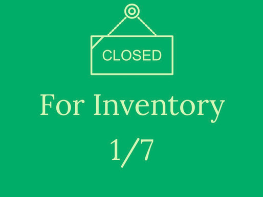 Closed 1/7 for Inventory