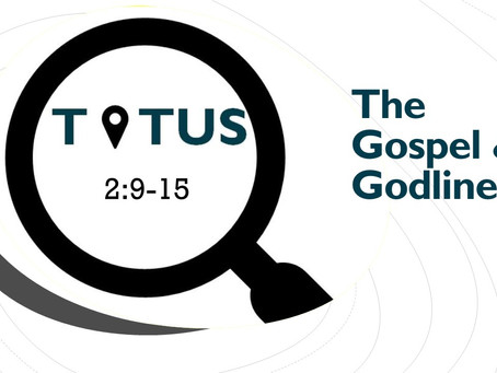 The Gospel and Godliness