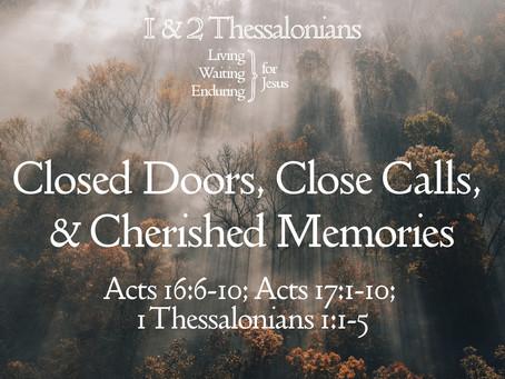 Closed Doors, Close Calls, and Cherished Memories