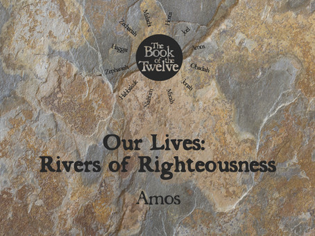 Our Lives: Rivers of Righteousness