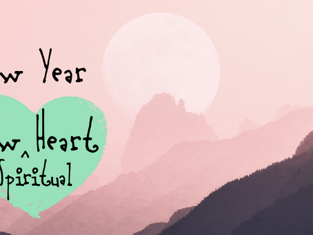 New Spiritual Heart: 4 Steps to Start the Year Fresh