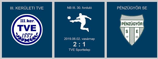 TVE-PÉNZÜGYŐR 2-1 2019.06.02.