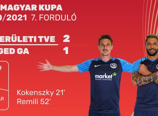 MOL Magyar Kupa  III. KERÜLETI TVE - SZEGED-CSANÁD GROSICS AKADÉMIA 2 - 1 (1-1)