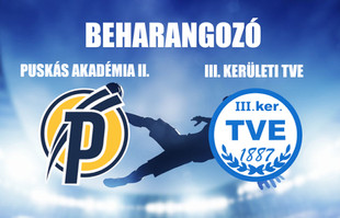 Beharangozó NBIII. PUSKÁS AKADÉMIA FC II. - III. KERÜLETI TVE