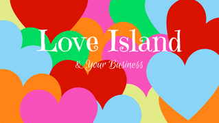 Love Island and Your Business