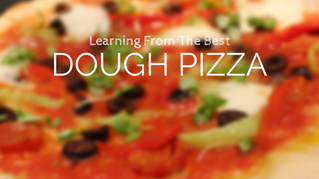 Learning From The Best: Dough Pizza