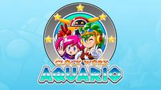 Clockwork Aquario Arrives Q2 2021! (NEWS)