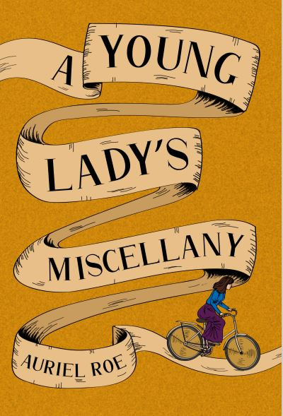 A Young Lady's Miscellany by Auriel Roe