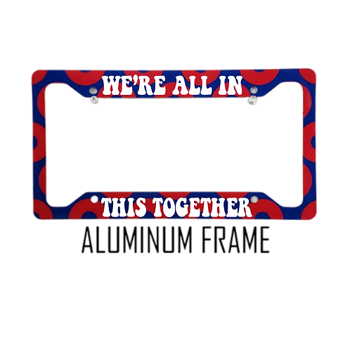 We're All In This Together Red Donut Aluminum License Plate Frame