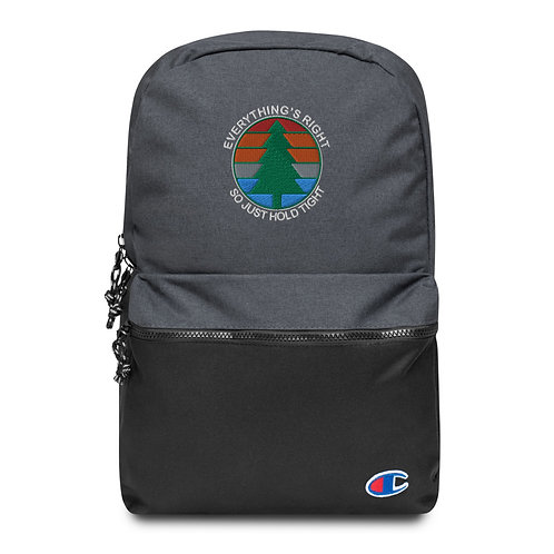 Everything's Right So Just Hold Tight Champion Backpack, Flat Embroideredb