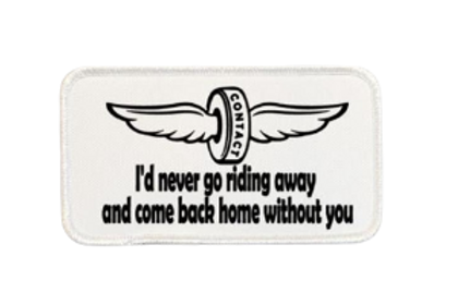 Contact I'd Never Go Riding Away Printed Patch