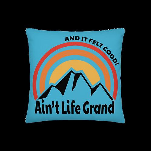 Ain't Life Grand Premium Pillow