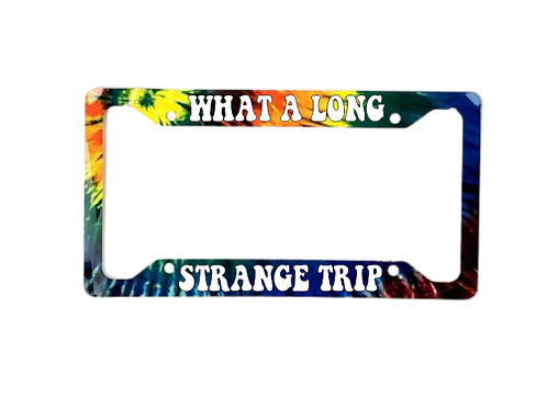 What A Long Strange Trip Tie Dye Aluminum License Plate Frame