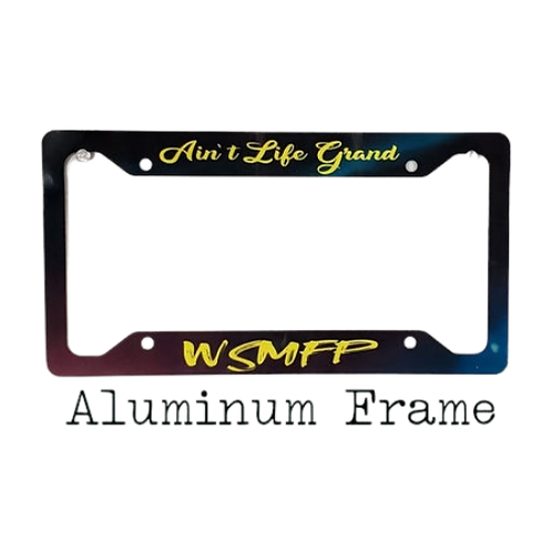 Ain't Life Grand WSMFP Northern Lights Aluminum License Plate Frame