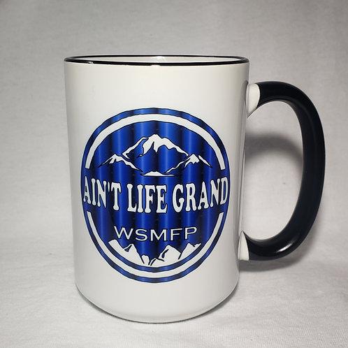 15oz Ceramic Ain't Life Grand WSMFP Coffee Mug