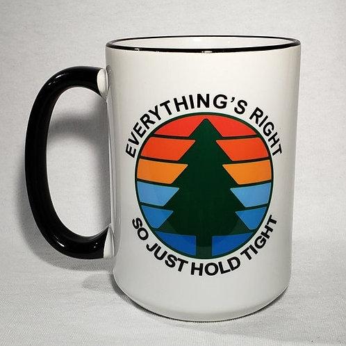15oz Ceramic Everything's Right Coffee Mug