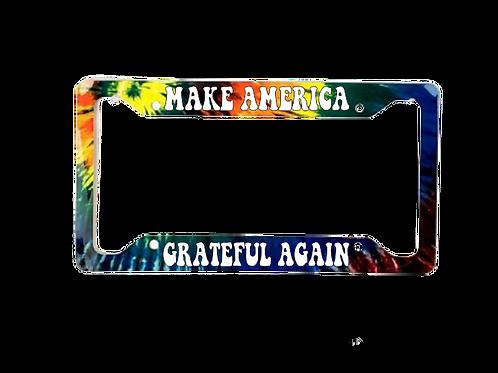 Make America Grateful Again Tie Dye Aluminum License Plate Frame