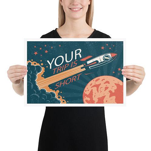 "Your Trip Is Short Space 12""x18"" Giclée Print   Phan Wall Art    Phan Ink"