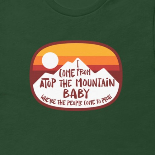 I Come From Atop The Mountain    Bella + Canvas Premium cotton   Short Sleeve
