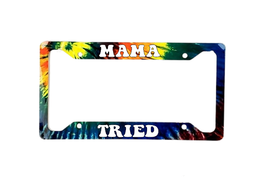 Mama Tried Tie Dye Aluminum License Plate Frame