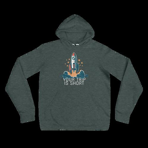 Your Trip Is Short Bella+Canvas Premium Unisex hoodie