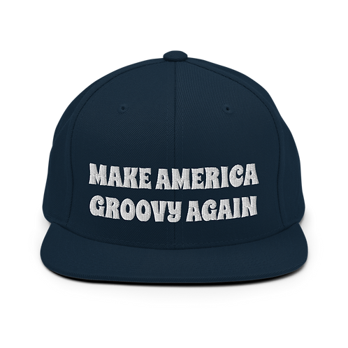 Make America Groovy Again Snapback Hat   Flat Embroidery