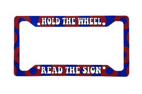 Hold The Wheel Read The Sign Red Donut Aluminum License Plate Frame