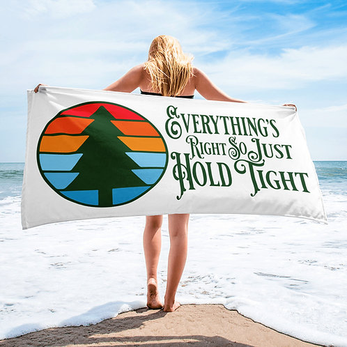 """Everything's Right So Just Hold Tight Beach Towel 
