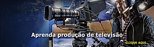 Aprenda produção de televisão