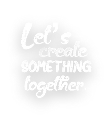 Lets create something together